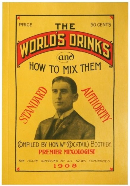 The World's Drinks and How to Mix Them by William Boothby 1