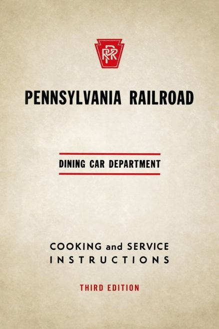Pennsylvania Railroad Dining Car Department Cooking and Service Instructions 1