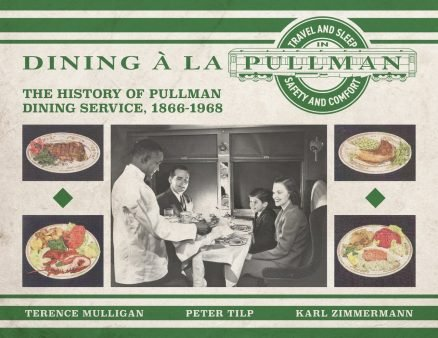 Dining à la Pullman: The History of Pullman Dining Service, 1866-1968 1