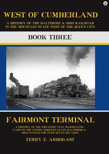 Baltimore & Ohio West of Cumberland, Book 3 Fairmont Terminal 1